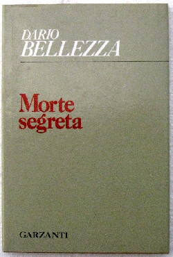 Dario bellezza - morte segreta - 1°ed.1976